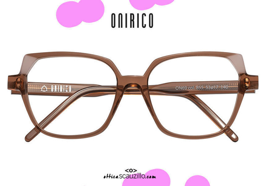 acquisto online nuovo Occhiale da vista squadrato oversize ONIRICO ON69 col.855 marrone e rosa su otticascauzillo.com  shop online  ONIRICO ON69 oversized square eyeglasses col.855 brown and pink