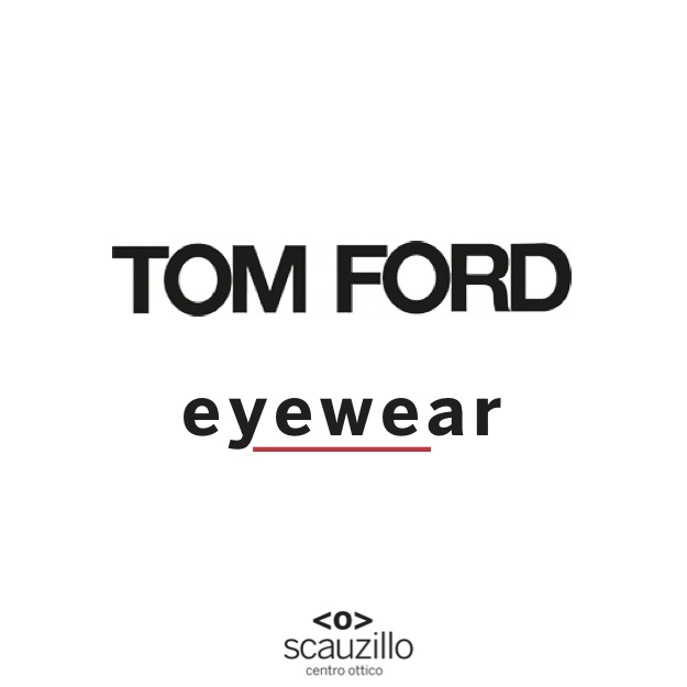 tom ford eyewear ottica scauzillo